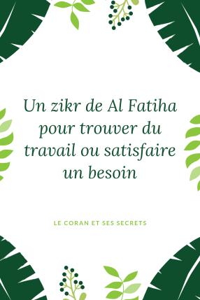 Un zikr de Al Fatiha pour trouver du travail ou satisfaire un besoin