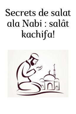 Secrets de salat ala Nabi _ salat kachifa!