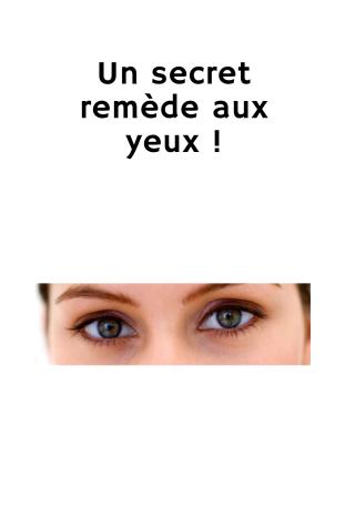 Un secret remède aux yeux !
